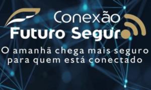 Conexão Futuro Seguro é lançado em evento virtual