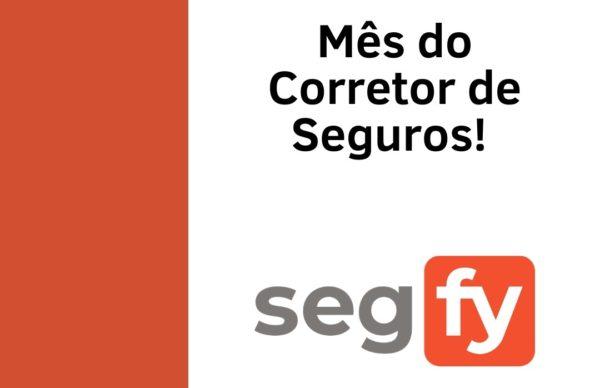 """Segfy lança a campanha """"Mês do Corretor"""""""
