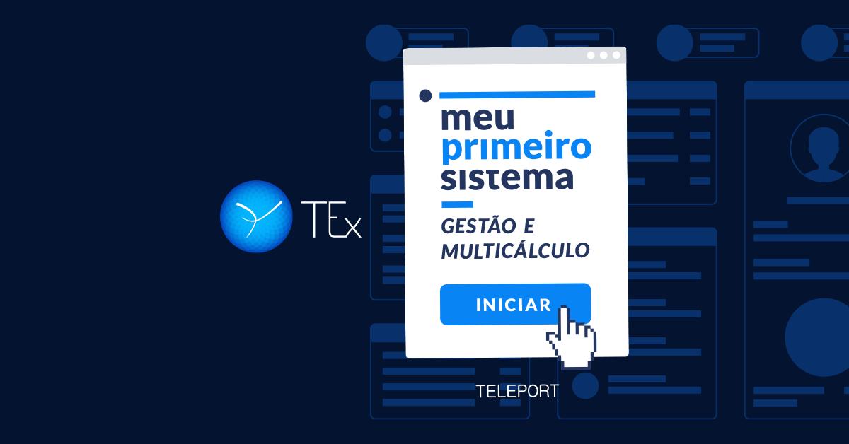 TEx lança Campanha Meu Primeiro Sistema – Gestão e Multicálculo